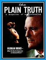 Why the vast difference between animal brain and HUMAN MIND? Plain Truth Magazine January 1972 Volume: Vol XXXVII, No.1 Issue: