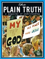 What ever happened to FATHER? Plain Truth Magazine March 1971 Volume: Vol XXXVI, No.3 Issue: