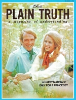 A HAPPY MARRIAGE - IS IT ONLY FOR A PRINCESS? Plain Truth Magazine March 1974 Volume: Vol XXXIX, No.3 Issue: