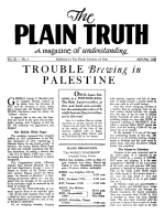 TROUBLE Brewing in PALESTINE Plain Truth Magazine April-May 1944 Volume: Vol IX, No.1 Issue: