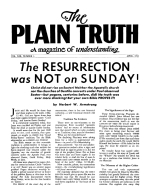 The RESURRECTION was NOT on SUNDAY! Plain Truth Magazine April 1954 Volume: Vol XIX, No.3 Issue: