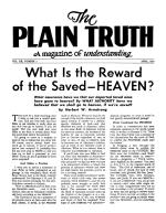 What Is the Reward of the Saved - HEAVEN? Plain Truth Magazine April 1955 Volume: Vol XX, No.3 Issue: