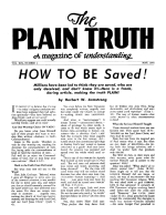 HOW TO BE Saved! Plain Truth Magazine May 1954 Volume: Vol XIX, No.4 Issue: