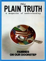 FAMINES ON OUR DOORSTEP! Plain Truth Magazine May 1974 Volume: Vol XXXIX, No.5 Issue: