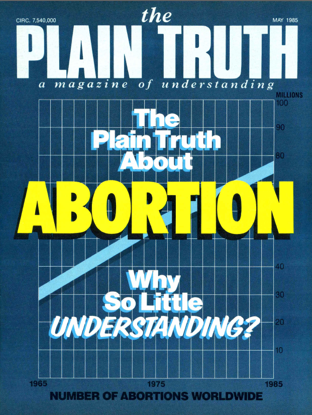 The Plain Truth About ABORTION! Why So Little Understood?