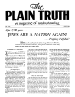 After 2,550 years... JEWS ARE A NATION AGAIN!... Prophecy Fulfilled? Plain Truth Magazine June 1948 Volume: Vol XIII, No.2 Issue: