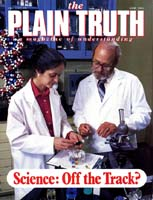 What Spokesmen for Science Are NOT TELLING Plain Truth Magazine June 1984 Volume: Vol 49, No.6 Issue: