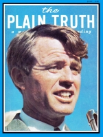 KENNEDY ASSASSINATED - WHAT IT PORTENDS Plain Truth Magazine July 1968 Volume: Vol XXXIII, No.7 Issue: