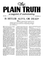 IS HITLER ALIVE, OR DEAD? Plain Truth Magazine September 1948 Volume: Vol XIII, No.3 Issue: