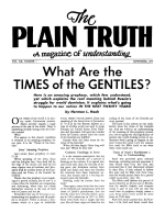 What Are the TIMES of the GENTILES? Plain Truth Magazine September 1955 Volume: Vol XX, No.7 Issue: