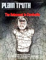 The Holocaust in Cambodia Plain Truth Magazine September 1978 Volume: Vol XLIII, No.8 Issue: ISSN 0032-0420