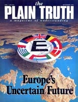 Beyond Europe's Present Crisis COLOSSUS IN THE MAKING Plain Truth Magazine September 1984 Volume: Vol 49, No.8 Issue: