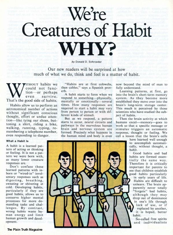 We're Creatures of Habit WHY?