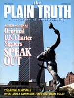 The United Nations After 40 Years: Original Signers Speak Out Plain Truth Magazine October 1985 Volume: Vol 50, No.8 Issue: