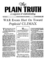 WAR Events Hurl On Toward Prophesied CLIMAX Plain Truth Magazine November-December 1940 Volume: Vol V, No.4 Issue: