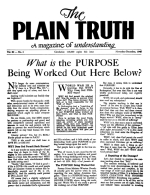 What is the PURPOSE Being Worked Out Here Below? Plain Truth Magazine November-December 1946 Volume: Vol XI, No.2 Issue: