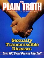 Sexually Transmissible Diseases - EVEN YOU Could Become Infected! Plain Truth Magazine November-December 1985 Volume: Vol 50, No.9 Issue: