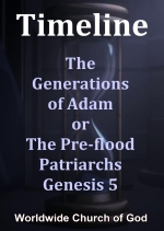 Timeline: 1. The Generations of Adam or The Pre-Flood Patriarchs - Genesis 5