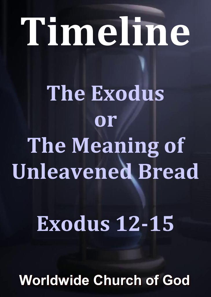 Timeline: 5. The Exodus or The Meaning of Unleavened Bread - Exodus 12-15
