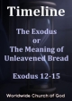 Timeline: 5. The Exodus or The Meaning of Unleavened Bread - Exodus 12-15
