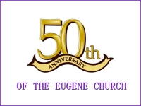 Listen to  50th Anniversary of the Eugene Church