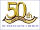 50th Anniversary of the Eugene Church