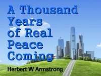 Listen to  A Thousand Years of Real Peace Coming