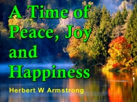 Watch  A Time of Peace, Joy and Happiness