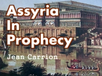 Listen to  Assyria In Prophecy