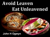 Listen to  Avoid Leaven - Eat Unleavened