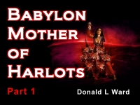 Listen to  Babylon Mother of Harlots - Part 1