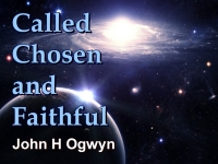 Listen to  Called, Chosen and Faithful
