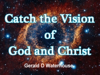 Listen to  Catch the Vision of God and Christ