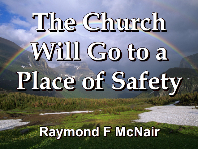 The Church Will Go to a Place of Safety