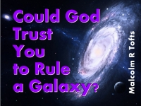 Listen to  Could God Trust You to Rule a Galaxy?