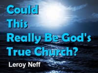 Listen to  Could This Really Be God's True Church?
