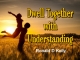 Dwell Together With Understanding