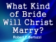 What Kind of Bride Will Christ Marry?