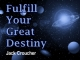 Fulfill Your Great Destiny