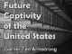 Future Captivity of the United States