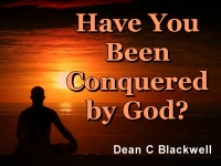 Listen to  Have You Been Conquered by God?