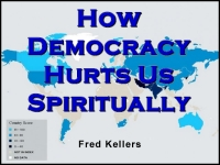 Listen to  How Democracy Hurts Us Spiritually