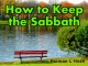 How to Keep the Sabbath