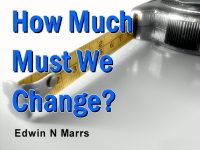 Listen to  How Much Must We Change?