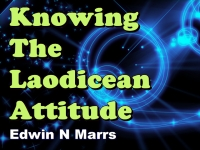 Listen to  Knowing The Laodicean Attitude