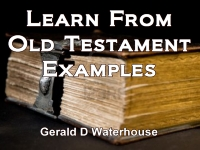 Listen to  Learn From Old Testament Examples