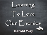 Listen to  Learning To Love Our Enemies