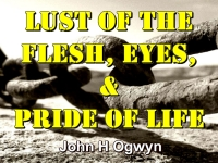 Listen to  Lust of the Flesh, Eyes, & Pride of Life
