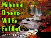 Listen to  Millennial Dreams Will Be Fulfilled