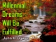 Millennial Dreams Will Be Fulfilled